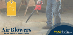 Air Blowers | Prices| Types | Uses | Buying Guide – Tooltalk by ToolDunia.