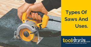 5 types of saws and their uses – Tooldunia